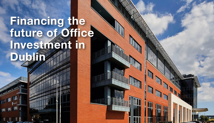 Financing the future of Office Investment in Dublin